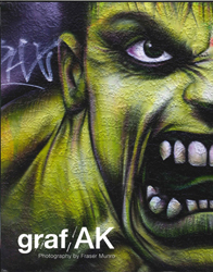 Image of Graf/ak : Dedicated To The Graffiti Artists Of Auckland : Photography 2007-2010