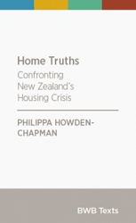 Image of Home Truths : Confronting New Zealand's Housing Problems