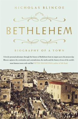 Image of Bethlehem : Biography Of A Town