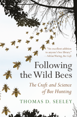Image of Following The Wild Bees : The Craft And Science Of Bee Hunting