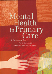 Mental Health In Primary Care : A Resource For New Zealand Health Professionals