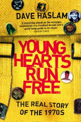 Image of Young Hearts Run Free : The Real Story Of The 1970s