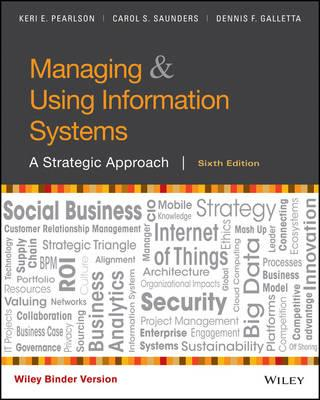 Managing And Using Information Systems : A Strategic Approach 6e Binder Ready Version