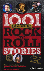 1001 Bizarre Rock N Roll Stories
