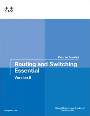Image of Routing And Switching Essentials V6 : Course Booklet