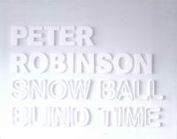 Image of Snow Ball Blind Time Peter Robinson