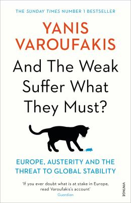 And The Weak Suffer What They Must : Europe's Crisis And America's Economic Future