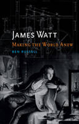 Image of James Watt : Making The World Anew