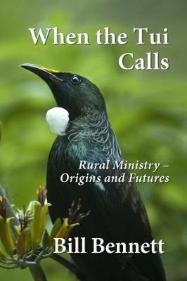 Image of When The Tui Calls : Rural Ministry : Origins And Futures