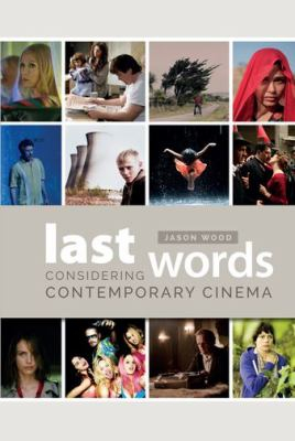 Image of Last Words : Considering Contemporary Cinema
