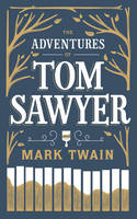 Adventures Of Tom Sawyer : Leather Bound Classic