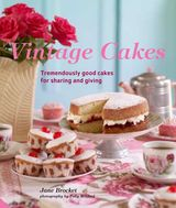 Image of Vintage Cakes : Tremendously Good Cakes For Sharing And Giving