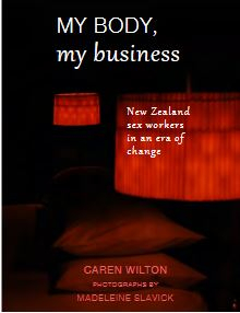 Image of My Body My Business : New Zealand Sex Workers In An Era Of Change