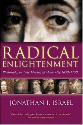Image of Radical Enlightenment : Philosophy And The Making Of Modernity 1650-1750
