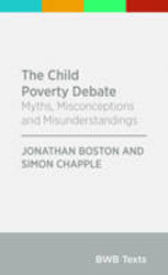 Image of Child Poverty Debate : Myths Misconceptions And Misunderstandings