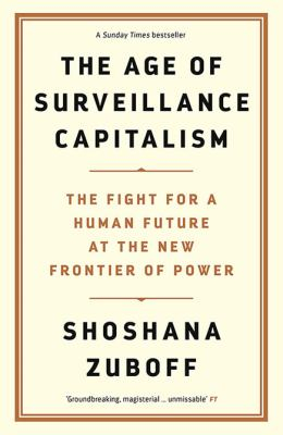 Image of The Age Of Surveillance : Capitalism The Fight For A Human Future At The New Frontier Of Power