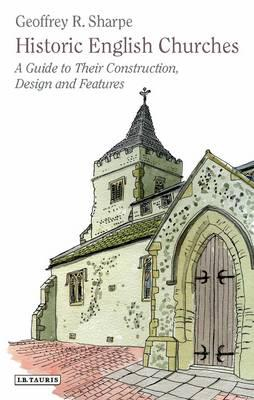 Image of Historic English Churches A Guide To Their Construction Design & Features