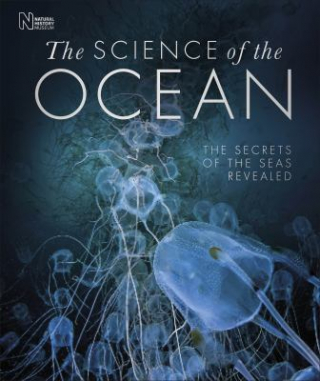 Image of The Science Of The Ocean : The Secrets Of The Seas Revealed