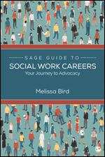 Image of Sage Guide To Social Work Careers : Your Journey To Advocacy