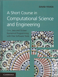 Image of Short Course In Computational Science And Engineering : C++ Java And Octave Numerical Programming