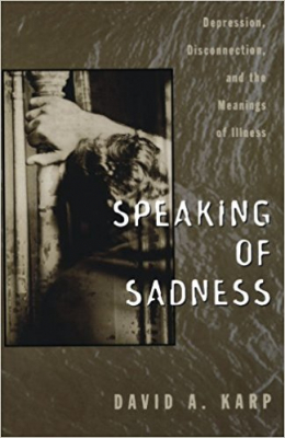 Image of Speaking Of Sadness : Depression, Disconnection And The Meanings Of Illness