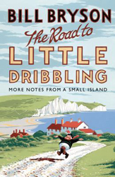 Road To Little Dribbling : More Notes From A Small Island