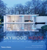 Image of Skywood House And The Architecture Of Graham Phillips