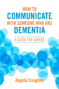 Image of How To Communicate With Someone Who Has Dementia : A Guide For Carers