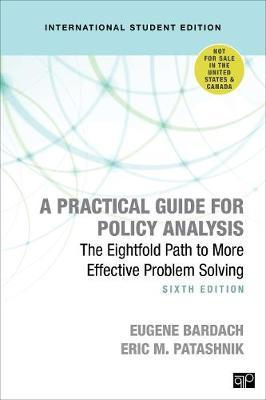 A Practical Guide For Policy Analysis : The Eightfold Path To More Effective Problem Solving : Ise