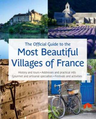 Image of Most Beautiful Villages Of France : The Official Guide