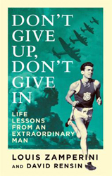 Image of Don't Give Up, Don't Give In : Lessons From An Extraordinarylife