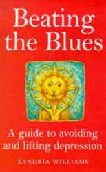 Image of Beating The Blues : A Guide To Avoiding And Lifting Depression