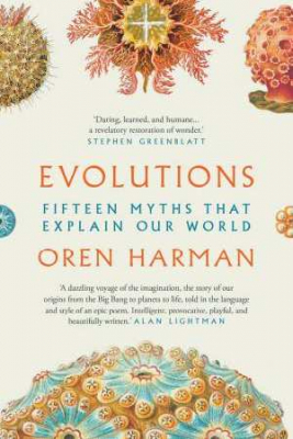 Image of Evolutions : Fifteen Myths That Explain Our World