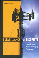 Image of Surveillance Or Security : The Risks Posed By New Wiretapping Technologies