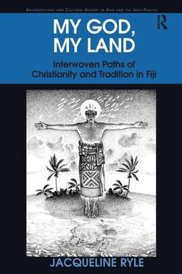 Image of My God My Land : Interwoven Paths Of Christianity And Tradition In Fiji