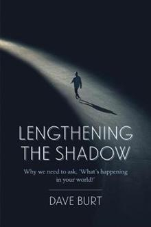 Image of Lengthening The Shadow : Why We Need To Ask, What's Happening In Your World?'