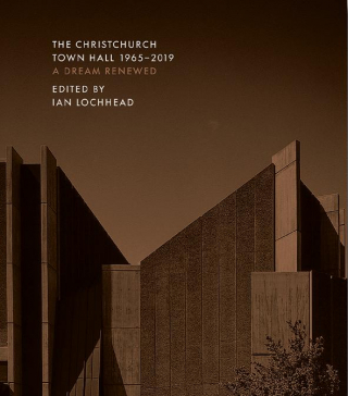 Image of The Christchurch Town Hall 1965-2019 : A Dream Renewed
