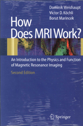 Image of How Does Mri Work : An Introduction To The Physics And Function Of Magnetic Resonance Imaging