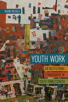 Image of Youth Work : An Institutional Ethnography Of Youth Homelessness