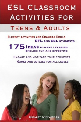 Image of Esl Classroom Activities For Teens And Adults : Esl Games Fluency Activities And Grammar Drills For Efl And Esl Students