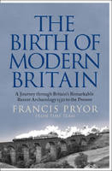 Image of Birth Of Modern Britain : A Journey Through Britain's Remarkable Recent Archaeology