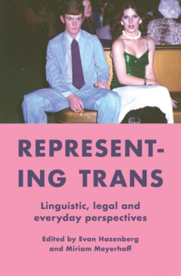 Image of Representing Trans : Linguistic Legal And Everyday Perspectives