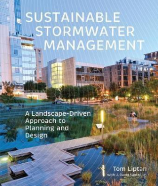 Image of Sustainable Stormwater Management: A Landscape-driven Approach To Planning And Design
