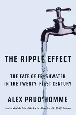Image of The Ripple Effect : The Fate Of Fresh Water In The Twenty-first Century