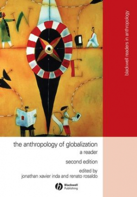 Anthropology Of Globalization A Reader