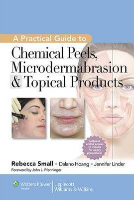 Image of A Practical Guide To Chemical Peels Microdermabrasion And Topical Products