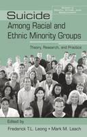 Image of Suicide Among Racial And Ethnic Minority Groups : Theory Research And Practice