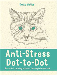 Anti-stress Dot-to-dot : Beautiful Calming Pictures To Complete Yourself