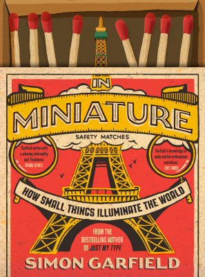 Image of In Miniature : How Small Things Illuminate The World