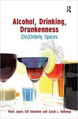 Image of Alcohol, Drinking, Drunkenness : (dis)orderly Spaces